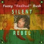 "Fuzzy ""Redbud"" Bush - Silent Rebel Album"