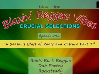 Cover:Blazin' Reggae Vibes - Ep. 092 - A Season's Blast of Roots and Culture Part 1