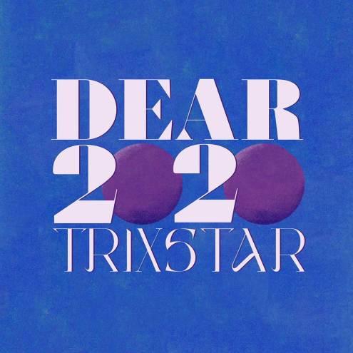 Dear 2020 by Trixstar
