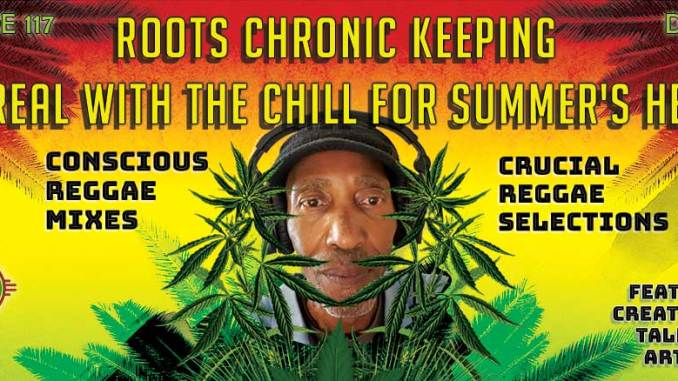 Roots Chronic Keeping It Real With The Chill For Summer's Heat