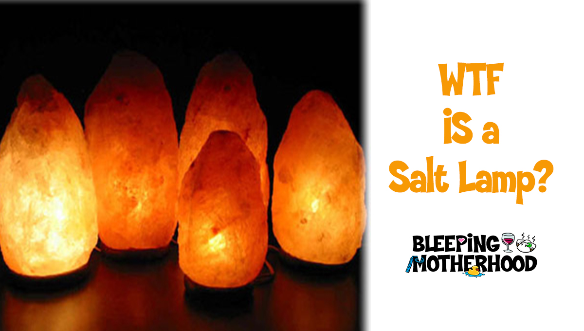 Salt Lamps Research : Himalayan Rock Salt Lamps: WTF are they & do they work? - Bleeping Motherhood