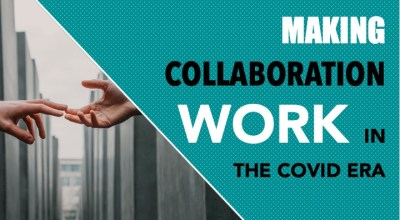 Making Collaboration work in the Covid Era