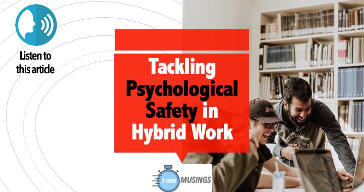 Tackling Psychological Safety in Hybrid models of Work