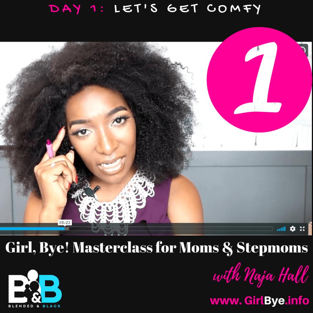 Girl, Bye! Master Class for Moms & Stepmoms