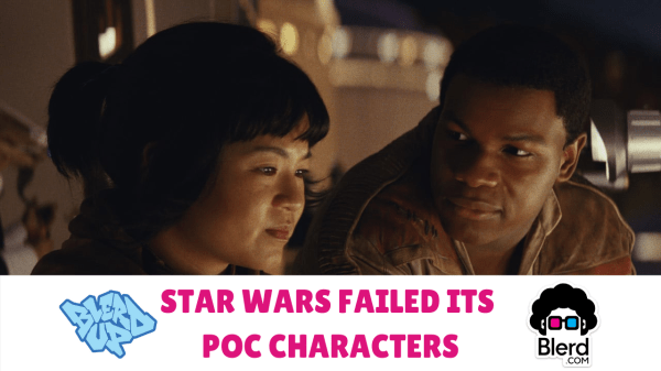 Star Wars Failed Its POC Characters