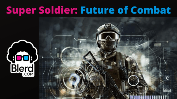 Super Soldier Future of Combat Troops