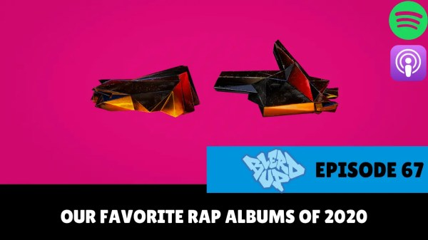 Our Favorite Rap Albums Of 2020 - BlerdUp 67