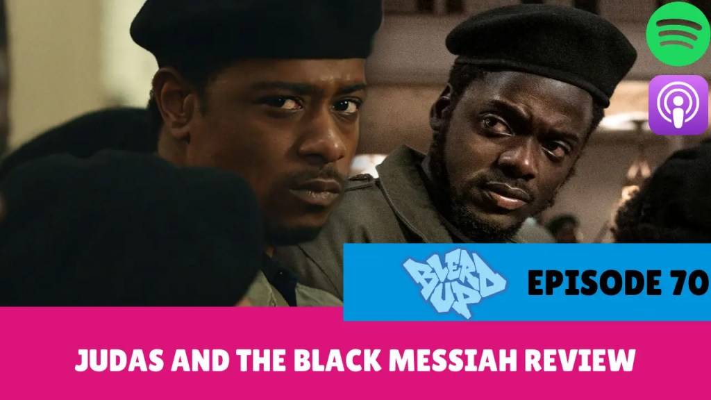 Judas And The Black Messiah Review - BlerdUp 70