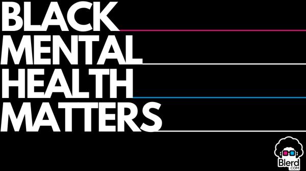 BLACK MENTAL HEALTH MATTERS 1
