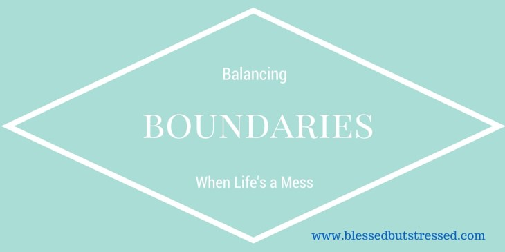 Balancing Boundaries When Life's a Mess