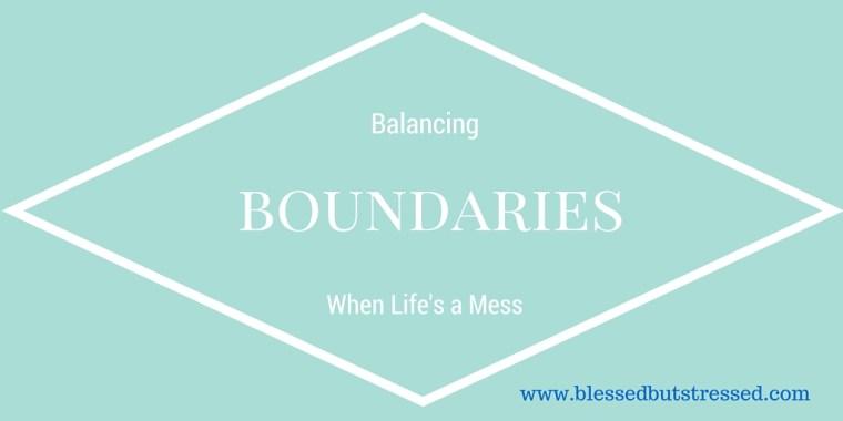 Balancing Boundaries When Life's a Mess