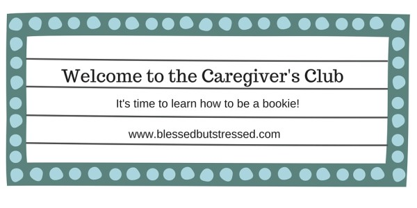 Welcome to the Caregiver's Club