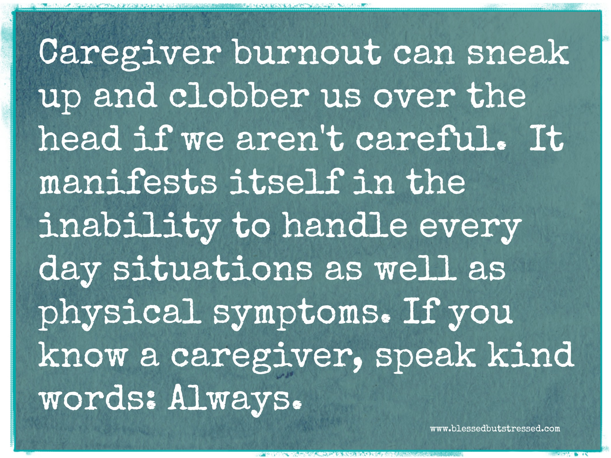 caregiver stress Caregiver stress q: what is a caregiver a: a caregiver is anyone who provides help to another person in need usually, the person receiving care has a condition such as dementia, cancer, or.