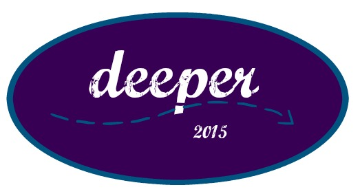My word for 2015?  Deeper.  http://wp.me/p2UZoK-EE via @blestbutstrest #oneword