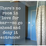What to Do When Fear Creeps in the Doorway