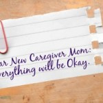An Open Letter to the New Cancer Caregiver Mom