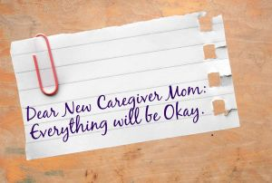 New Caregiver Mom