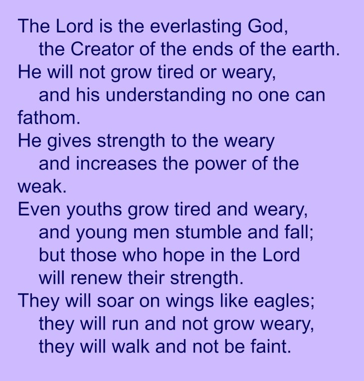 God gives strength to the weary!