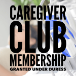 Join the Club – Three Easy Tips for Caregivers