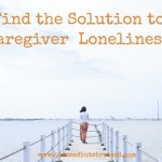 Caregiver Loneliness Can Delay YOUR Recovery