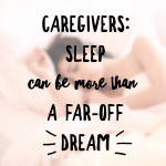 Sleep for Caregivers