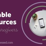 Five Valuable Resources for Caregivers in Crisis