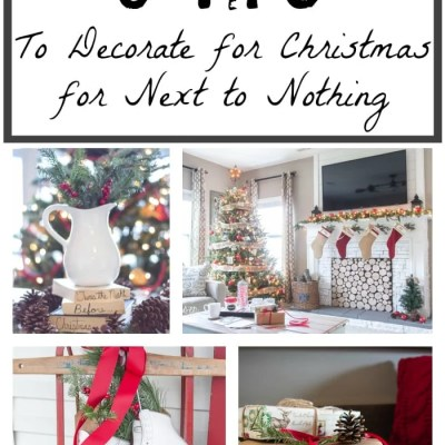 6 Ways to Decorate for Christmas for Next to Nothing