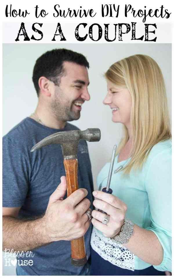 How to Survive DIY Projects as a Couple | Bless'er House