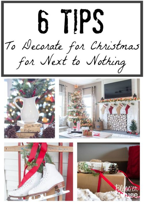 6 Tips to Decorate for Christmas for Next to Nothing | blesserhouse.com