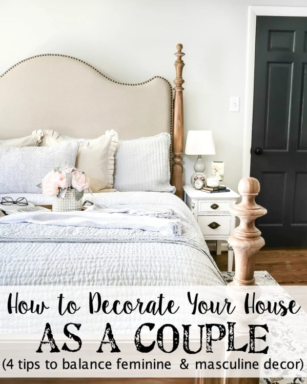 How to Decorate Your House as a Couple | blesserhouse.com - 4 tips for ways to decorate your house as a couple- how to balance feminine and masculine styles and find compromise to create a space you'll love together.