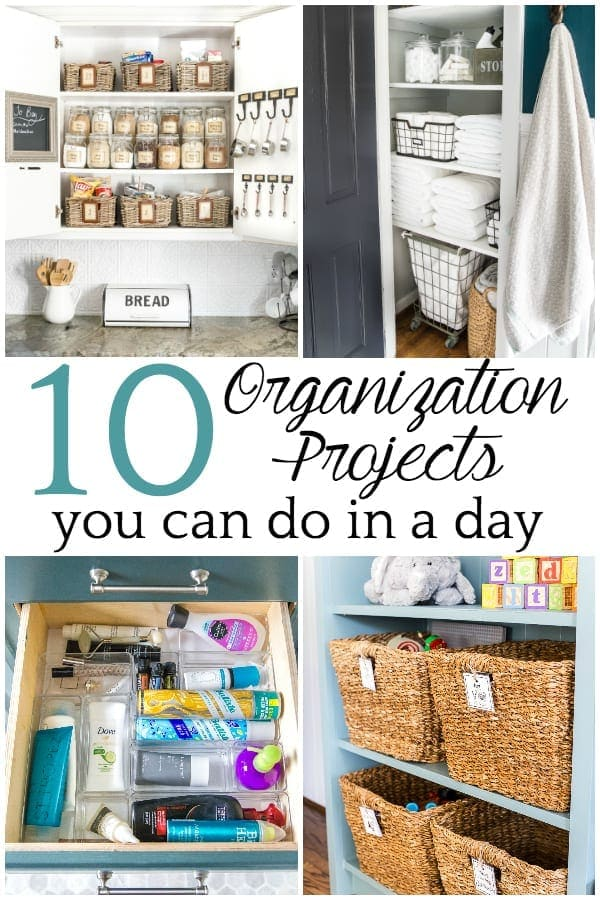 10 Organization Projects You Can Do in a Day | Home organization ideas that can be accomplished in a day or less to declutter, organize, and clean your home for maximum function in less time.