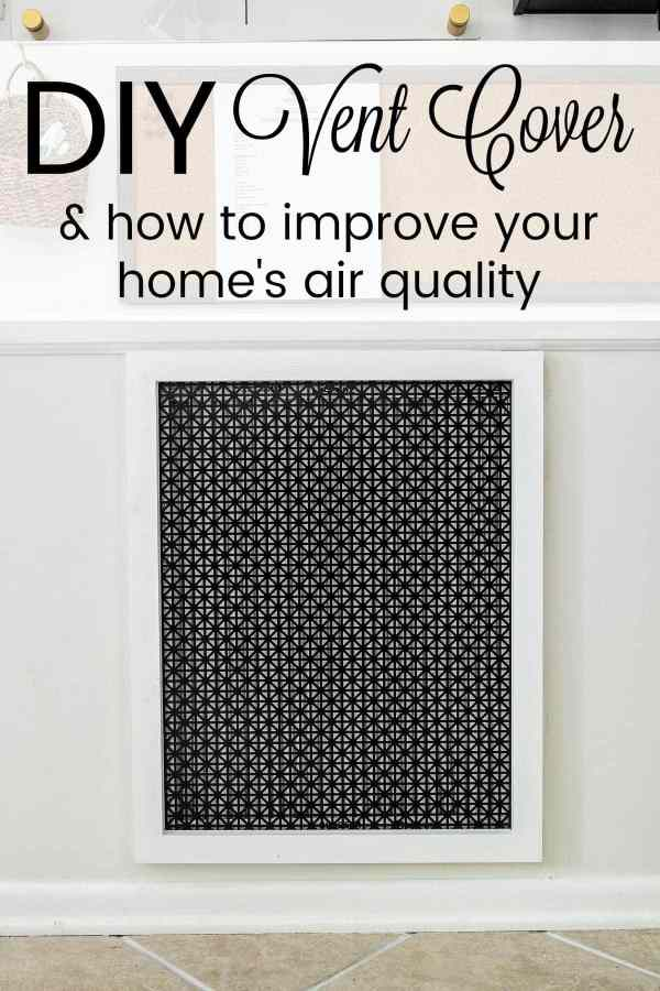 DIY Air Return Vent Cover and How to Improve Your Home's Air Quality