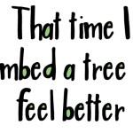 climbed a tree