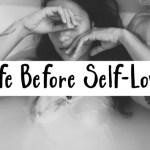 life before self-love