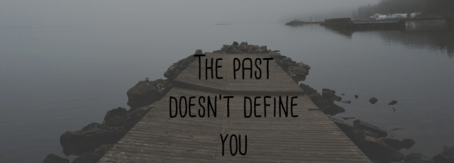 The Past Is Meant To Guide You