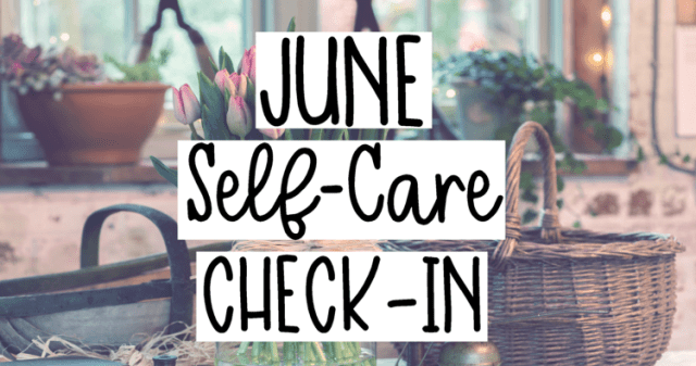 June Self-Care Check-In: Start Loving Yourself