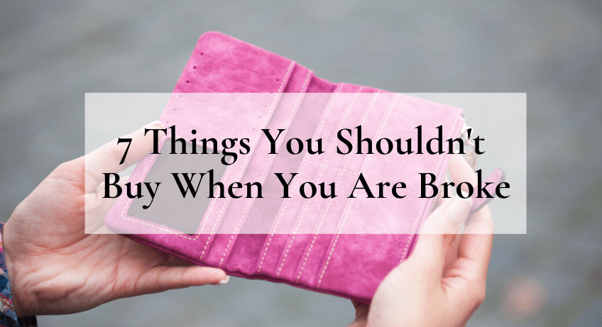 7 Things You Shouldn't Buy When You Are Broke