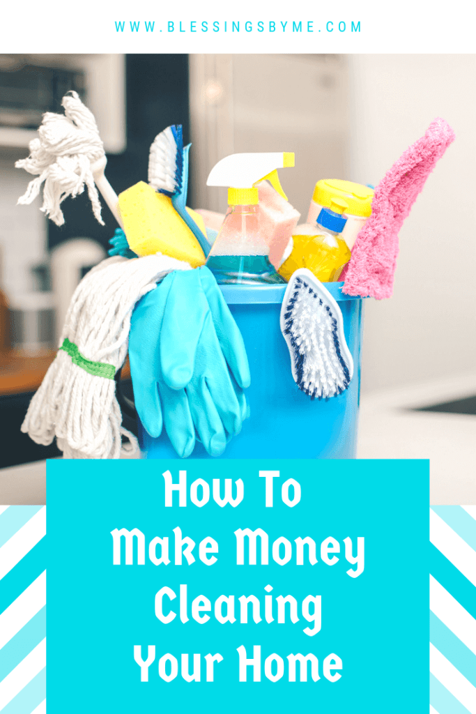 Make Money Cleaning Your Home