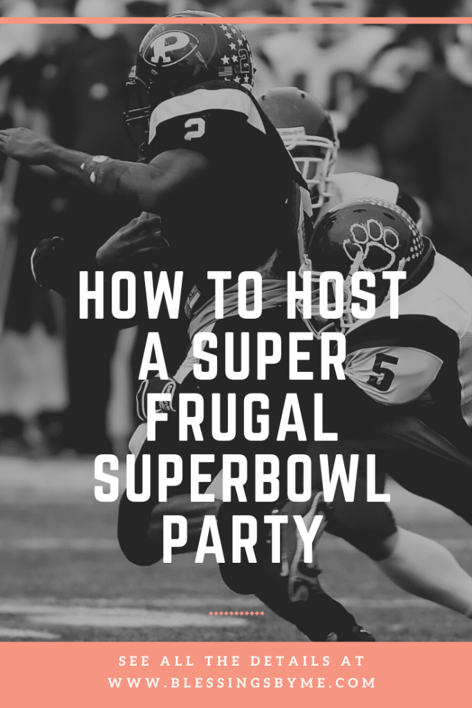 How to host a Superbowl party for cheap