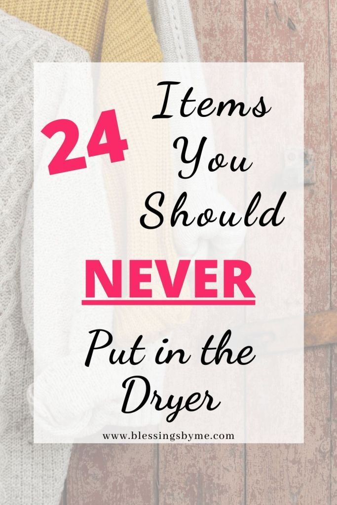 items you should never put in your dryer