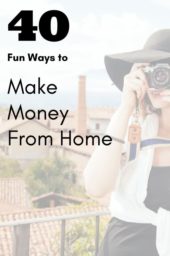 40 Fun Ways to make Extra Money From home