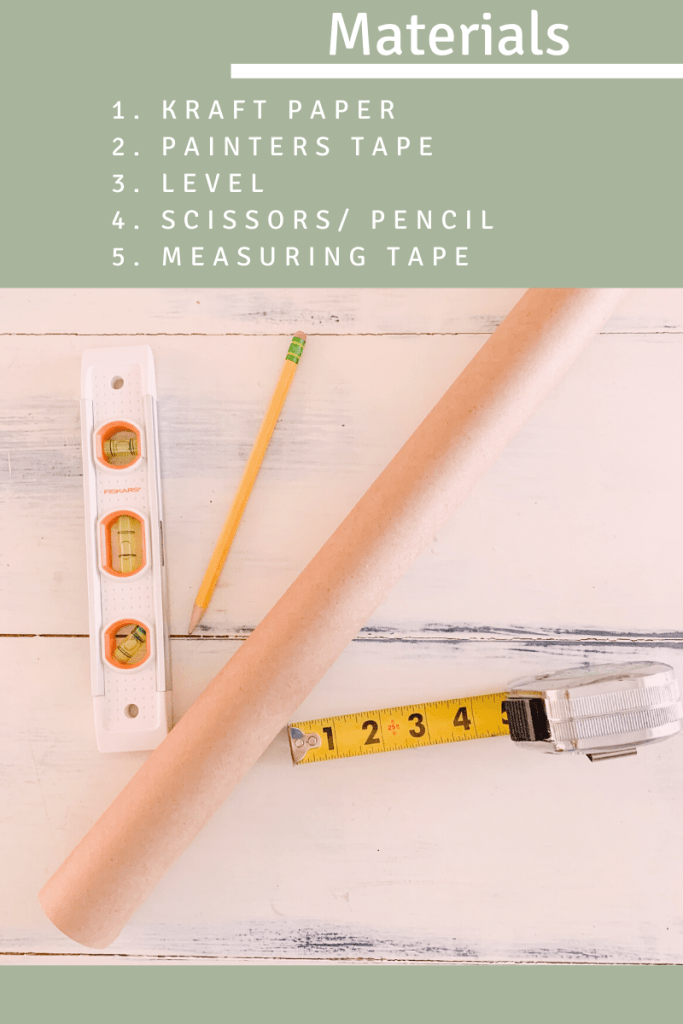 materials list and picture of pencil, level, kraft paper, painter's tape, and measuring tape.