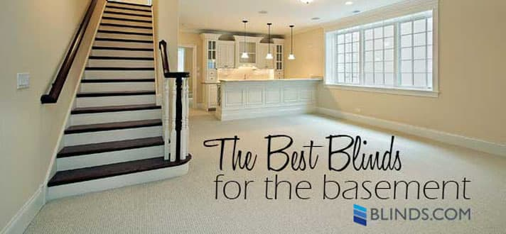 Window FAQ What Are The Best Blinds for the Basement The