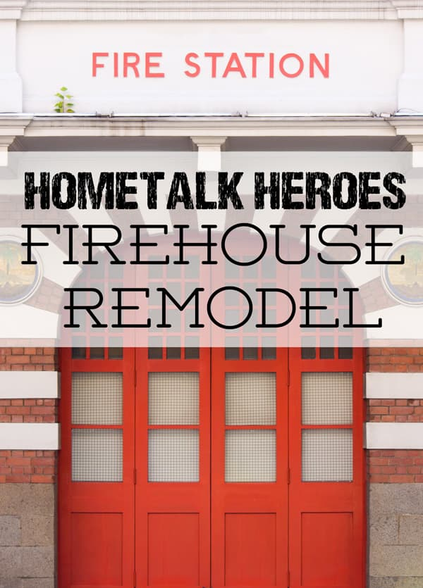 Hometalk-Heroes-Firehouse-Makeover