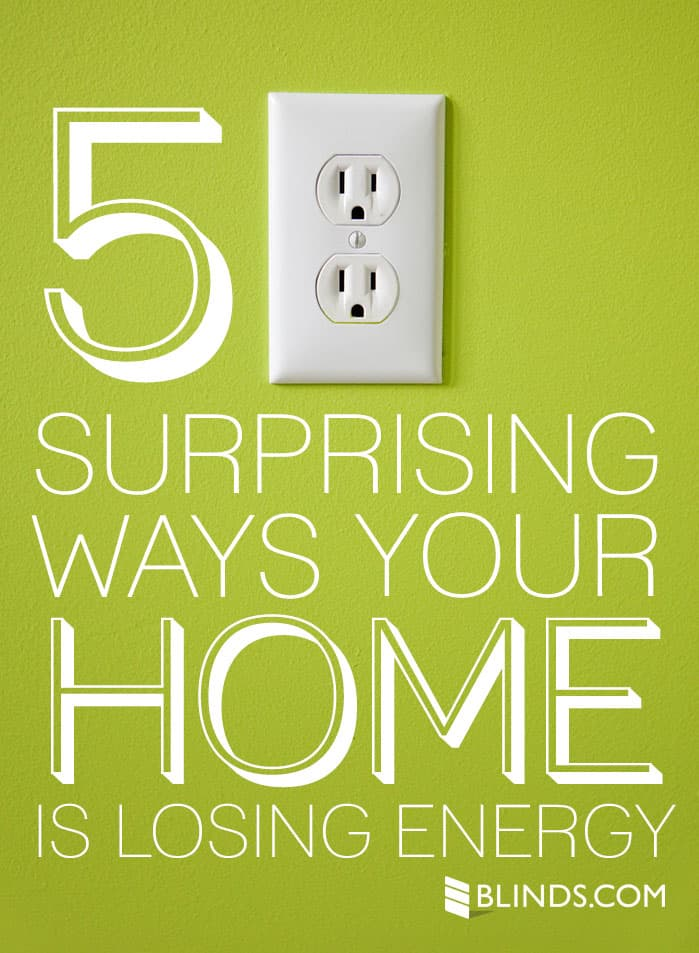 5 Surprising Ways Your Home Is Losing Energy The