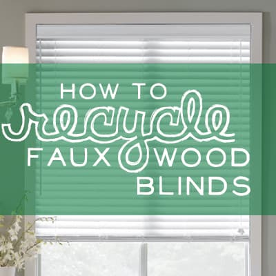 how-to-recycle-faux-wood-blinds