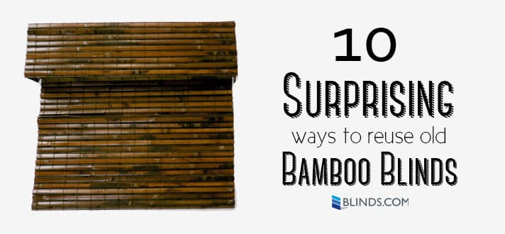 10 Surprising Ways To Reuse Old Bamboo Blinds The Blinds