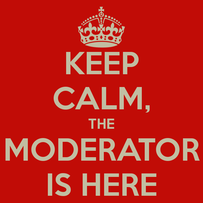 keep-calm-the-moderator-is-here
