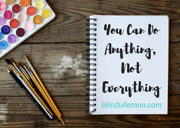 It's easy to forget that none of us are superheroes, capable of manipulating time or being in two places at once. That is why one of the key aspects of creating your own happiness is accepting that while we can do almost anything, we cannot do everything, at least not simultaneously. Read more at blissfullemon.com.