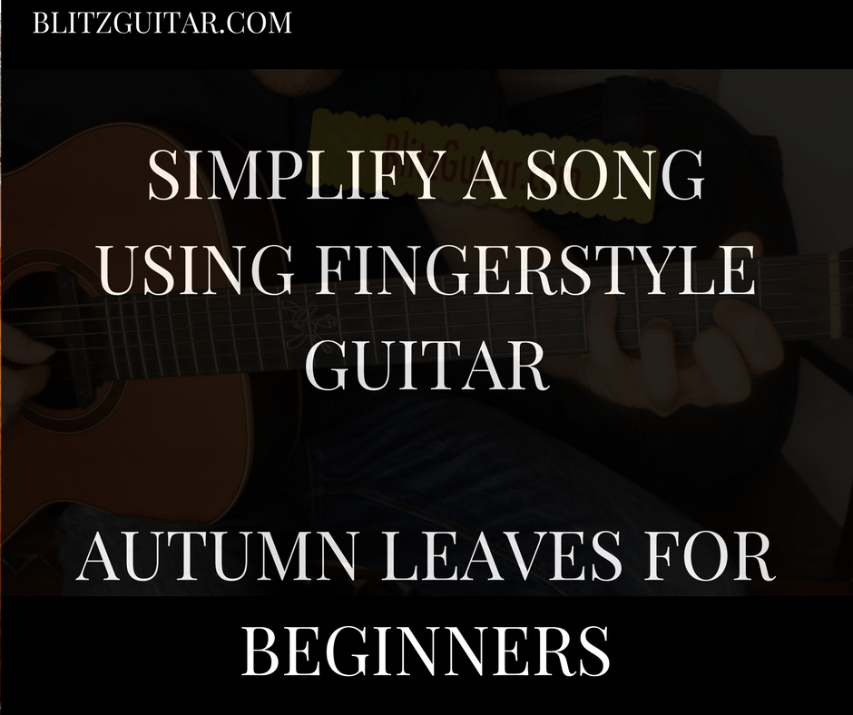 Acoustic guitar. Autumn leaves for beginners. How to simplify a song using fingerstyle.